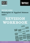 Image for Revise BTEC: BTEC First Principles of Applied Science Unit 1 Revision Workbook - Book and Acess Card