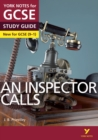Image for An Inspector Calls: York Notes for GCSE (9-1) everything you need to catch up, study and prepare for 2021 assessments and 2022 exams