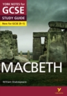 Image for Macbeth: York Notes for GCSE (9-1) everything you need to catch up, study and prepare for 2021 assessments and 2022 exams
