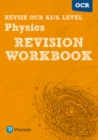 Image for Revise OCR AS/A level physics: Revision workbook