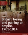 Image for Paper 3 - Britain, losing and gaining an empire, 1763-1914: Student book + Activebook