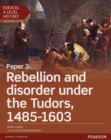 Image for Edexcel A level historyPaper 3,: Rebellion and disorder under the tudors, 1485-1603