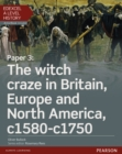 Image for Edexcel A level historyPaper 3,: The witch craze in Britain, Europe and North America, c1580-c1750