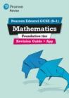 Image for Revise Edexcel GCSE (9-1) mathematics  : for the 2015 qualificationsFoundation,: Revision guide