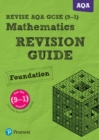 Image for Revise AQA GCSE mathematics  : for new 2015 qualificationsFoundation,: Revision guide