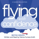 Image for Flying with Confidence : A Guided Relaxation