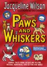 Image for Paws and whiskers: animal tales from Jacqueline Wilson, Michael Morpurgo, Enid Blyton and more!