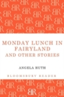Image for Monday lunch in fairyland and other stories