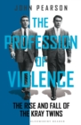 Image for The profession of violence: the rise and fall of the Kray twins