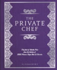 Image for The private chef  : the food of Martin Price from the kitchen of HRH Princess Haya Bint Al Hussein