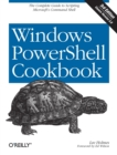Image for Windows PowerShell cookbook  : the complete guide to scripting Microsoft's command shell