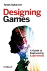 Image for Designing games  : a guide to engineering experiences