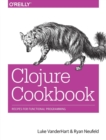 Image for Clojure cookbook  : recipes for functional programming