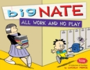 Image for Big Nate all work and no play: a collection of Sundays