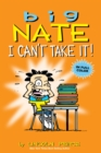 Image for Big Nate: I Can't Take It!