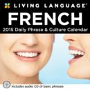 Image for Living Language - French : 2015 Daily Phrase and Culture Calendar