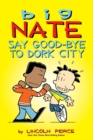 Image for Say goodbye to Dork City