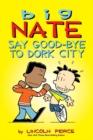 Image for Say goodbye to Dork City
