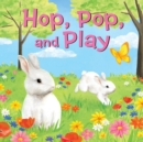 Image for Hop, Pop, and Play.