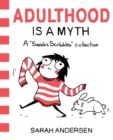 Image for Adulthood is a myth  : a Sarah's scribbles collection