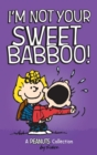 Image for I'm Not Your Sweet Babboo!