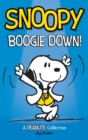 Image for Snoopy : Boogie Down!: A PEANUTS Collection