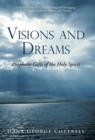 Image for Visions and Dreams : Prophetic Gifts of the Holy Spirit