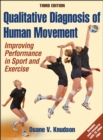 Image for Qualitative diagnosis of human movement  : improving performance in sport and exercise