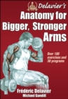 Image for Delavier's anatomy for bigger, stronger arms