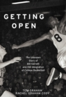 Image for Getting Open : The Unknown Story of Bill Garrett and the Integrat