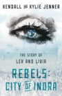 Image for Rebels: City of Indra : The Story of Lex and Livia