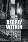 Image for What Lies Deeply Within
