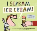 Image for I scream ice cream  : a book of wordles