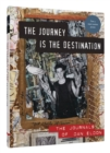 Image for The journey is the destination  : the journals of Dan Eldon
