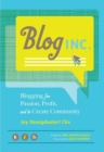 Image for Blog, Inc  : blogging for passion, profit, and to create community