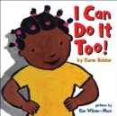 Image for I Can Do It Too!