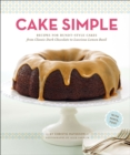 Image for Cake Simple: Recipes for Bundt-Style Cakes from Classic Dark Chocolate to Luscious Lemon Basil