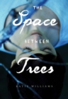 Image for The space between trees