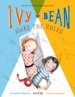 Image for Ivy + Bean make the rules : bk. 9