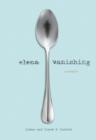 Image for Elena vanishing  : a memoir