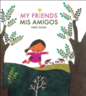 Image for My friends =: Mis amigos
