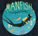 Image for Manfish: the story of Jacques Cousteau