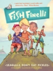 Image for Fish Finelli: One: Seagulls Don't Eat Pickles
