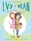 Image for Ivy + Bean take the case