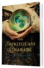 Image for The spiritglass charade