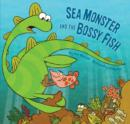 Image for Sea Monster and the bossy fish