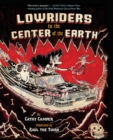 Image for Lowriders to the Center of the Earth. : Book 3