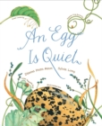 Image for An Egg Is Quiet