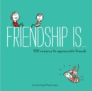 Image for Friendship is ..  : 500 reasons to appreciate friends