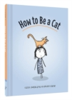 Image for How to be a cat  : the definitive guide